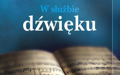 """""""W służbie dźwięku"""" – zbiór autorski ks. Grzegorza Poźniaka"""