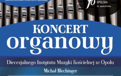 Koncert organowy DIMK w Filharmonii Opolskiej
